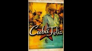 CUBA FELIZ with English Subtitles - A musical documentary by Karim Dridi