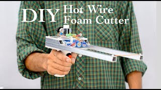 How to make a Portable Hot Wire Foam Cutter