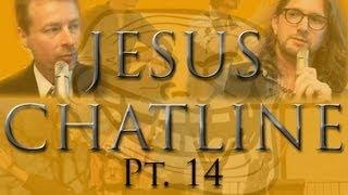 Trolls Trolling Trolls: Jesus Chatline pt. 14 Richard and Steven QUIT!