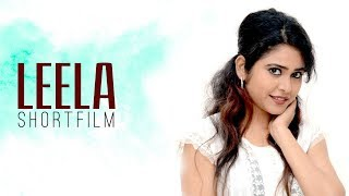 LEELA || Telugu short film 2017 || Sonakshi Verma || By Laxman Mungi || Indiaglitz Telugu