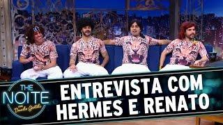 The Noite (12/07/16) - Entrevista com Hermes e Renato