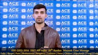 ESE IES 2016  E&T All India  20th Ranker  Mayank Gaur Message