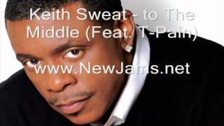 Keith Sweat - To The Middle (Feat. T-Pain) New Song 2011