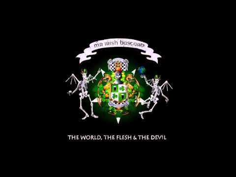 Download Mr. irish Bastard - The World, The Flesh and The Devil (full album) free