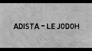 Adista - Le Jodoh (Lirik + Terjemahan Bahasa Indonesia)