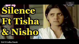 Silence Ft Nisho & Tisha | Eid Natok [Eid Ul Adha Natok] 2015