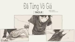 (1Hour) Đã Từng Vô Giá - Mr.Siro | Video MV Audio 1 Giờ