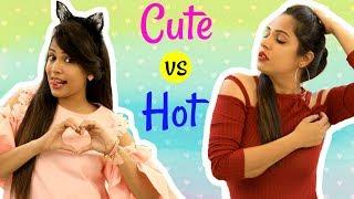 Cute Girls Vs Hot Girls : Types Of People ..... | Shruti Arjun Anand
