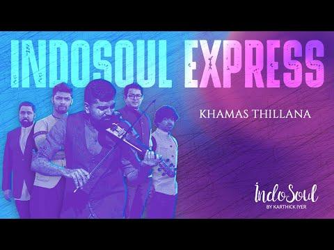 Khamas Thillana IndoSoul Express