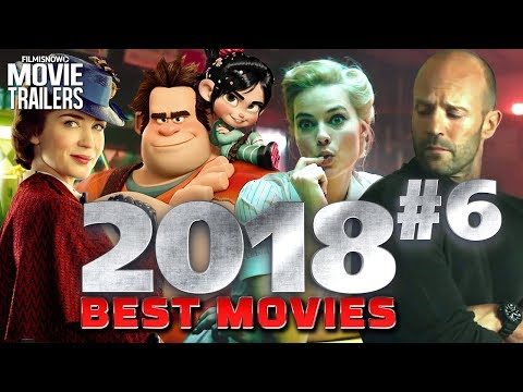 BEST UPCOMING 2018 MOVIES You Can t Miss Vol. 6 Trailer Compilation
