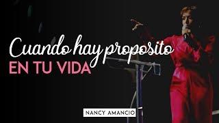 Nancy Amancio - Cuando Hay Propósito En Tu Vida