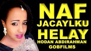 HODAN ABDIRAHMAN l NAF JACAYLKU HELAY l TRUE LOVE STORY l 2016 EXCLUSIVE BY GOBFILMS