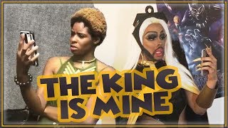 The King Is Mine (Storm x Nakia Cosplay Music Video)
