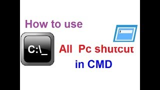 How to use All  Pc shutcut  in CMD