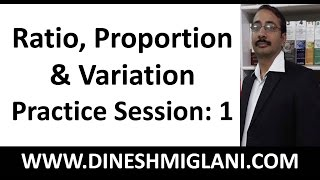 Best Shortcuts and Tricks  of Ratio, Proportion and Variation Practice Session : 1 by Dinesh Miglani