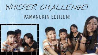WHISPER CHALLENGE ft. My PAMANGKINS [ Narika , Kyle and TJ ] || Katthy B