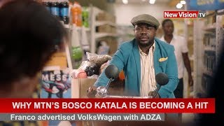 Why MTN's Bosco Katala has become a hit