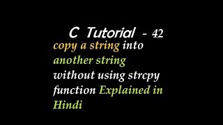 C Program To copy a string into another string without using strcpy function Explained in Hindi