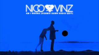 Nico & Vinz - Am I Wrong (Cosmic Dawn Radio Edit)