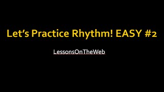 Rhythm For Beginners - EASY Practice Session 2