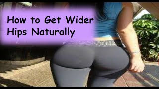 3 Steps to Get Bigger Hips Naturally