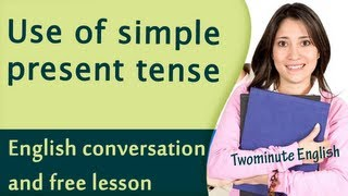 Using The Simple Present Tense - Learn English Grammar Online