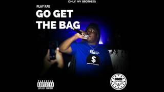 Play Rae - Go Get The Bag (feat. Ka$h & Dubb)