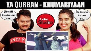 Indian Reaction On Ya Qurban, Khumariyaan, Coke Studio Season 11, Episode 7