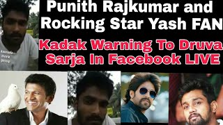 Punith Rajkumar  And Yash Fan Facebook Live Replay To Druva Counter Dialogue