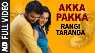 Akka Pakka Full Video Song || RangiTaranga || Nirup Bhandari, Radhika Chethan