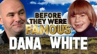 DANA WHITE - Before They Were Famous - UFC President