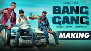 Making : BANG GANG   Jassi Lohka - Rohanpreet - Amrit Randhawa, Preet Hundal - New Punjabi Song 2017