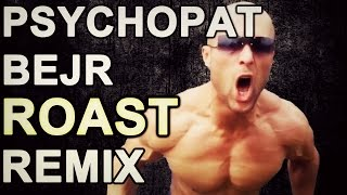 PSYCHOPAT BEJR - Remix/Roast | ZKUS SE NESMÁT CHALLENGE #2