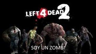 Left 4 dead 2 soy un zombi