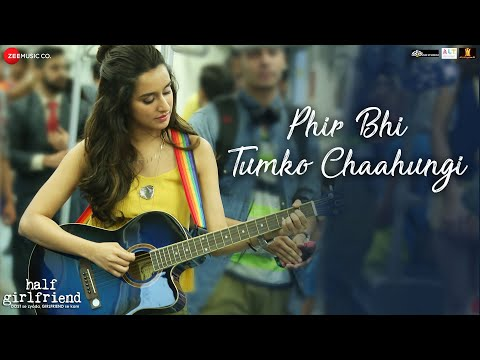 Xxx Mp4 Phir Bhi Tumko Chaahungi Female Half Girlfriend Shraddha Kapoor Mithoon Manoj Muntashir 3gp Sex