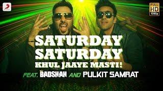 Saturday Saturday - Khul Jaaye Masti | Badshah | Pulkit Samrat | Arjun Kanungo | Aastha Gill