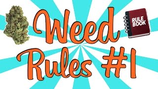 WEED RULES #1