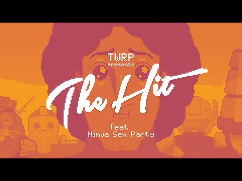 TWRP The Hit feat. Ninja Sex Party Official Video