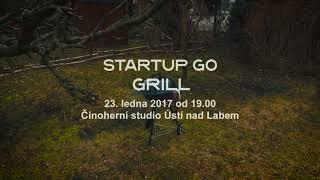 Startup Go Grill vol. 3 - 23. 1. 2018 Činoherní studio Ústí nad Labem /PROMO/