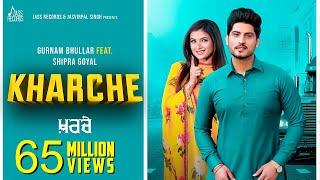 Kharche | (Full HD) | Gurnam Bhullar Ft. Shipra Goyal | Music Empire | New Punjabi Songs 2019