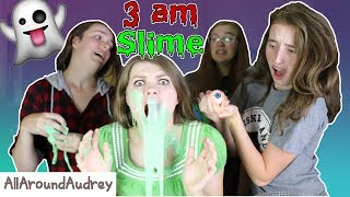 MAKING SLIME AT 3 AM WITH FRIENDS! / AllAroundAudrey