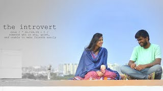 INTROVERT || Telugu Short film 2017 || Directed by Sandeep pendyala