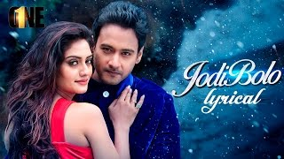 Jodi Bolo (যদি বলো) | Lyrical Video | Yash | Nusrat | Arijit Singh | Arindom | Birsa Dasgupta