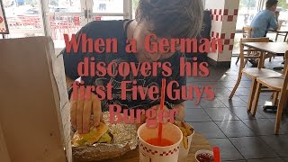 When a German discovers his first Five Guys Burger. Hallarious reaction.