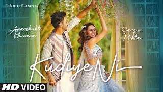 Kudiye Ni Video Song  Feat.  Aparshakti Khurana  Sargun Mehta  Neeti Mohan  New Song 2019 uploaded on 31-05-2019 490424 views