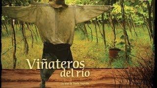 """""""VIÑATEROS DEL RÍO"""" (2010) - Cortometraje documental - Riocine"""
