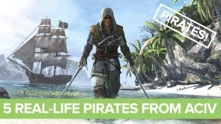 5 Real-Life Pirates You'll Meet in Assassin's Creed IV: Black Flag