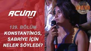 Konstantinos, Sabriye İçin Neler Söyledi? | Büyük Final | Survivor 2017