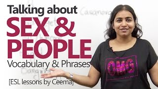 Talking about 'SEX & PEOPLE' - Advanced English Lesson ( Intermediate ESL)