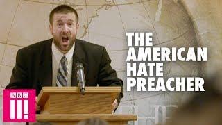 The American Preacher Spreading Hate